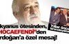 Fethullah Gülen'den Erdoğan'a özel mesaj