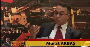 Yazarımız Murat Akbaş Akit Tv de