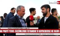 Ak Parti İstanbul'u kaybederse ne olur