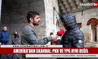 Amerika'dan skandal: PKK ve YPG bizim aynı değil