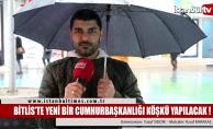 Bitlis Ahlat'ta yeni bir Cumhurbaşkanlığı köşkü yapılıyor