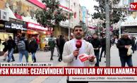YSK: Cezaevindeki tutuklular oy kullanmayacak