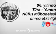 96.yılında Türk-Yunan Nüfus Mübadelesi Anma Etkinliği