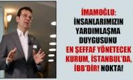 """İmamoğlu: """"İnsanlarımızın Yardımlaşma Duygusunu En Şeffaf Yönetecek Kurum, İstanbul'da, İBB' dir. NOKTA."""""""
