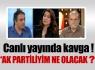Canlı yayında AKP'li misin gazeteci mi kavgası !