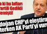 Erdoğan AK Parti'yi vurdu (!)