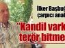 ''Kandil varken terör bitmez !''