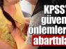 KPSS'de yoğun güvenlik önlemleri !
