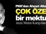 PKK'dan Ahmet Altan'a ÇOK ÖZEL mektup