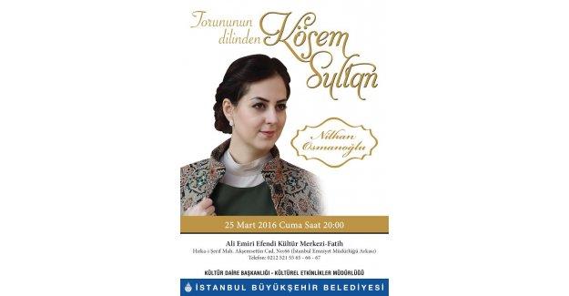 """""""Torununun Dilinden Kösem Sultan"""""""