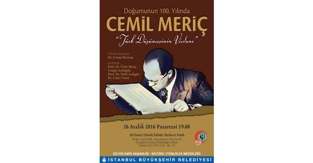 """""""Türk Düşüncesinin Vicdanı"""" Cemil Meriç 100 yaşında"""