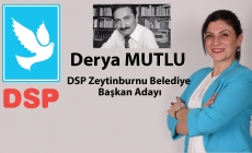 DSP'nin Zeytinburnu Adayı Derya Mutlu Oldu