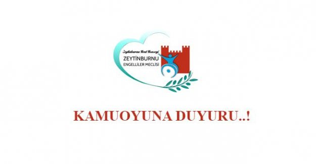 Zeytinburnu Belediyesi Engelliler Meclisinden Kamuoyu'na Duyuru