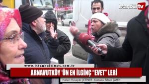 """ARNAVUTKÖY 'ÜN EN İLGİNÇ """"EVET"""" LERİ"""