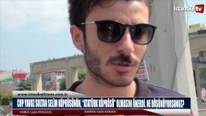 Chp Yavuz Selim Köprüsü' nün adının Atatürk olmasını önerdi.Ne düşünüyosunuz?