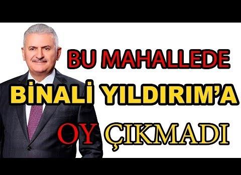 BU MAHALLEDE BİNALİ YILDIRIM'A OY ÇIKMADI!