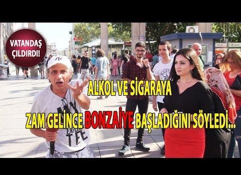 Tayyip Baba Alkole, Sigaraya Zam Yaptın Bonzaiye Başladım Yapma!