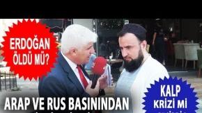 Erdoğan Öldü Mü? Kalp Krizi Mi Geçirdi?