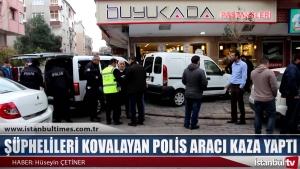 ŞÜPHELİLERİ KOVALAYAN POLİS ARACI KAZA YAPTI