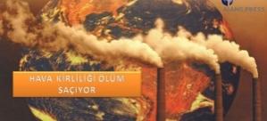 Hava Kirliliği Ölüm Saçıyor