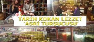 Tarih Kokan Lezzet 'Asri Turşucusu'
