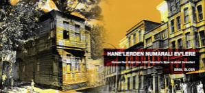 Zeytinburnu Belediyesi'nden şehir hafızasına önemli bir katkı daha: Hane'lerden Numaralı Ev'lere