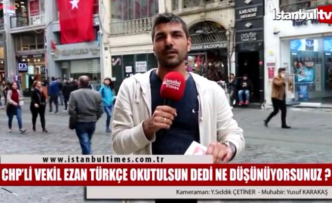Ezan Türkçe de okutulsun sözlerine vatandaşlar ne dedi