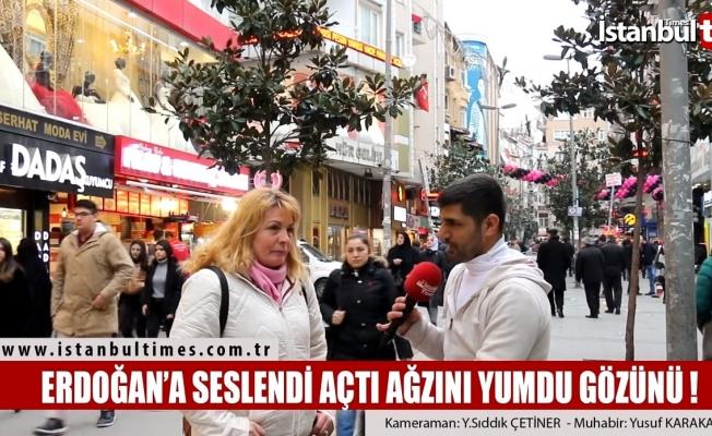 Erdoğan'a seslendi açtı ağzını yumdu gözünü!