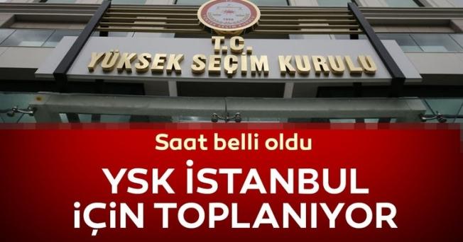 YSK İstanbul için toplanıyor