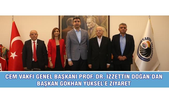 Cem Vakfı Genel Başkanı Prof. Dr. İzzettin Doğan'dan Başkan Gökhan Yüksel'e Ziyaret