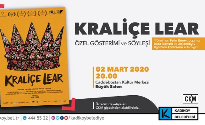 Kraliçe Lear Filmi Özel Gösterimi Kadıköy'de
