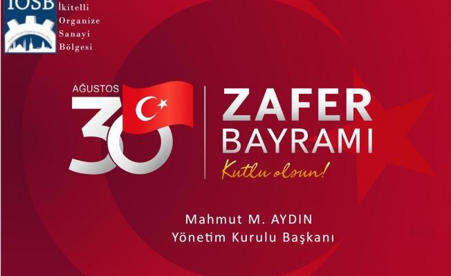 İOSB Başkanı Aydın'dan 30 Ağustos Zafer Bayramı  Kutlama Mesajı
