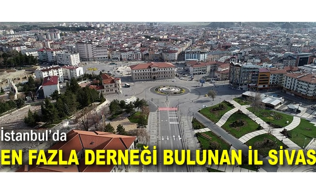 İstanbul'da  En Fazla Derneği Bulunan İl Sivas