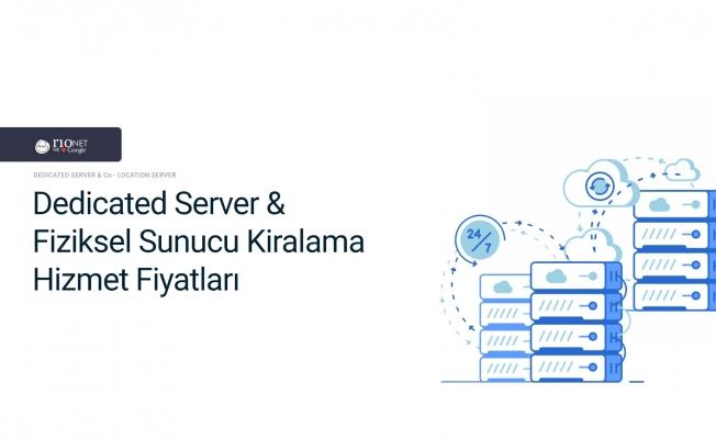 Dedicated Server & Co-Location Server Nedir?