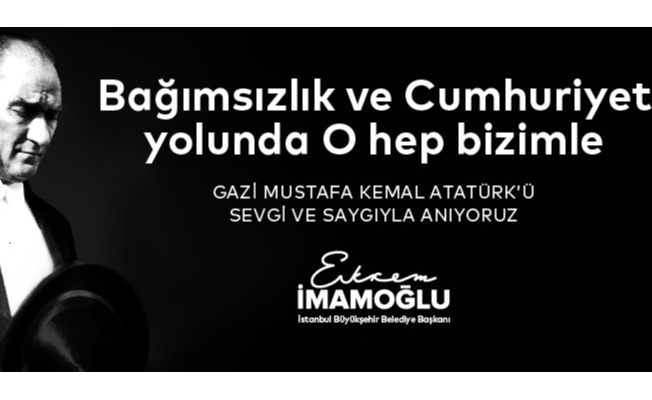 İmamoğlu'ndan 10 Kasım'da Atatürk Sergisi ve Kent Ormanı Açılışı