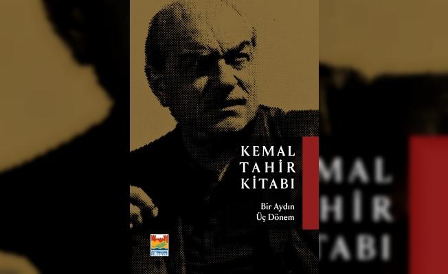 ''Kemal Tahir: Bir Aydın Üç Dönem''