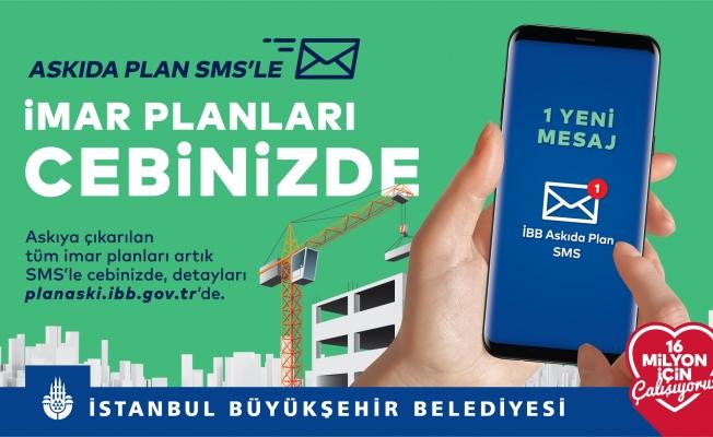 Askıya Çıkan Planlar SMS'le Cepte!