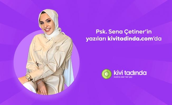Psikolog Sena Çetiner Yazıları iİe  www.kivitadinda.com da