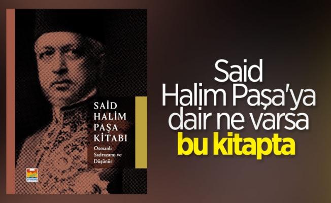 """""""Osmanlı Sadrazamı ve Düşünür Said Halim Paşa Kitabı"""" İle 'Düşünsel' Bir Yolculuk"""
