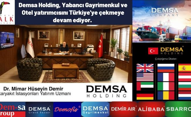 Demsa Holding, Yabancı Gayrimenkul ve Otel yatırımcısını Türkiye'ye çekmeye devam ediyor