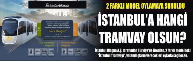 İstanbul'a hangi tramvay olsun?