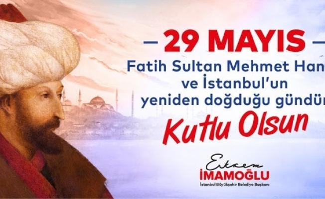 İBB İstanbul'un 567.Yıl Fethini Coşkuyla  Kutlayacak