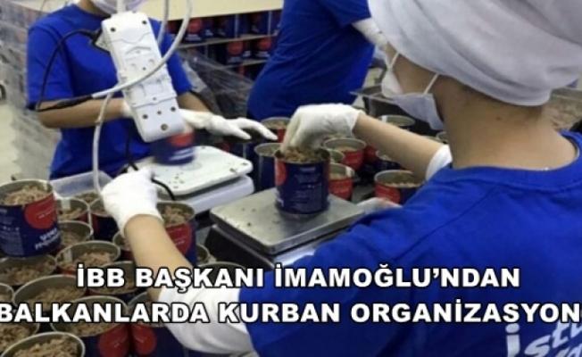 İBB Balkanlar da Kurban Organizasyonu Yaptı