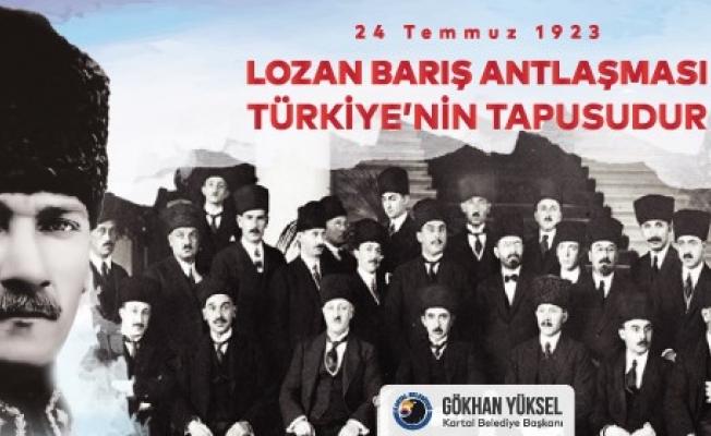 """Başkan Gökhan Yüksel; """" Lozan, Cumhuriyetimizin Kuruluş Belgesidir"""""""