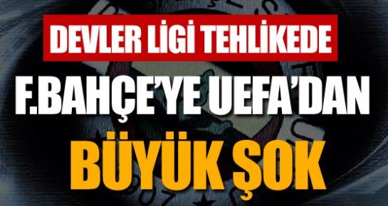 Fener'e UEFA'dan şok!