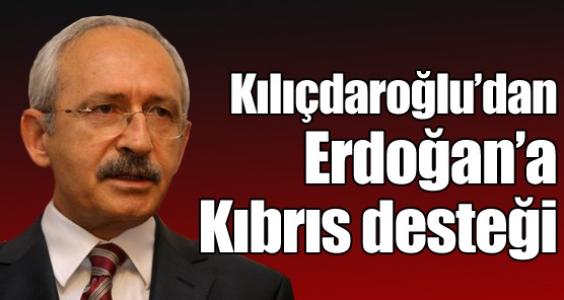 Kılıçdaroğlu'dan Erdoğan'a Kıbrıs desteği