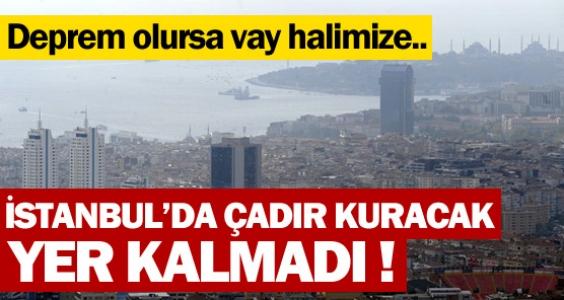 Para hırsı İstanbul'da çadır kuracak yer bırakmadı