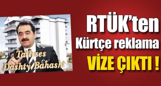 RTÜK'ten Kürtçe reklama vize !
