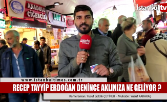 Recep Tayyip Erdoğan denince vatandaşın aklına ne geliyor?