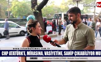 CHP Atatürk'e, mirasına ve vasiyetlerine sahip çıkabiliyor mu?
